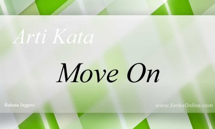 Arti Move On – Pengertian Move On – Apa itu Move On?