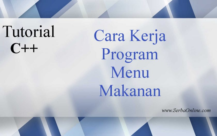 Cara Kerja Program Menu Makanan Bahasa C++ - Photo Credit Michael Xu