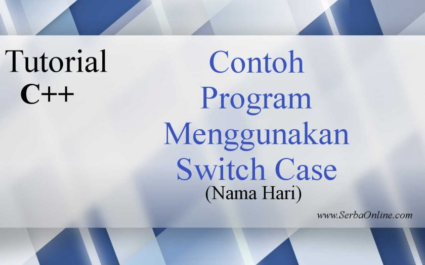 Contoh Program C++ Menggunakan Switch Case (Nama Hari) - Photo Credit Michael Xu