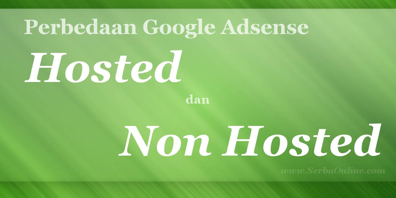 Perbedaan Google Adsense Hosted Dan Non Hosted