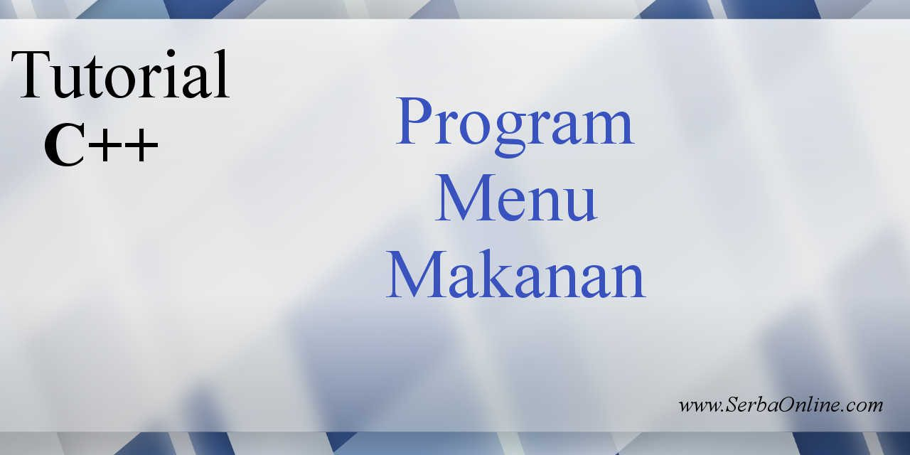 Program Menu Makanan Bahasa C++, Download Gratis